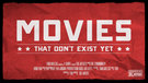Movies that don't exist yet