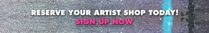 Reserve your artist shop today & double your earnings! Sign up now